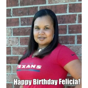 Happy Birthday Felicia!